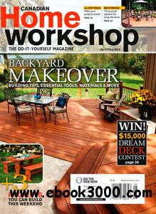 Canadian Home Workshop - April/May 2011 free download