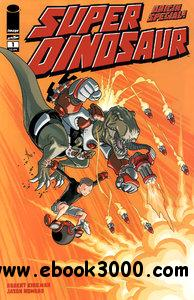 Super Dinosaur - Origin Special #1 (2011) free download