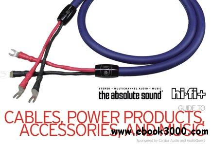 The Absolute Sound/Hi-Fi+ Guide to Cables, Power Products, Accessories & Music free download