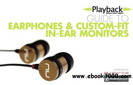 The Playback Guide to Earphones & Custom-Fit In-Ear Monitors free download