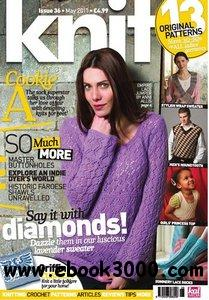 Knit (formerly Yarn Forward), Issue 36 - May 2011 free download