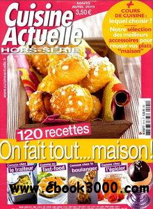 Cuisine Actuelle HS No.91 - Mars Avril 2011 free download