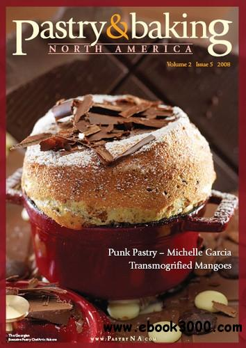 Pastry & Baking Magazine - Volume 2 Issue 5 2008 (North America) free download