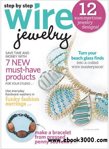Step by Step Wire Jewelry - June/July 2011 free download