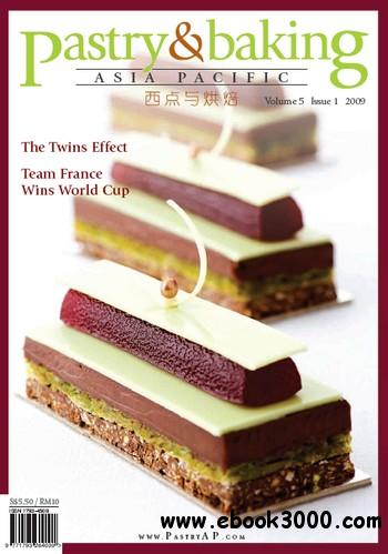 Pastry & Baking Magazine - Volume 5, Issue 1 2009 (Asia Pacific) free download