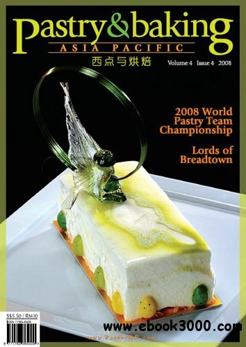 Pastry & Baking Magazine - Volume 4, Issue 4 2008 (Asia Pacific) free download