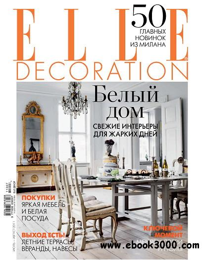 Elle Decoration Magazine (Russia) July/August 2011 free download