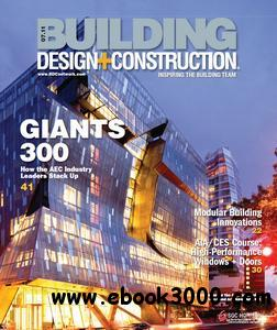 Building Design+Construction - July 2011 free download