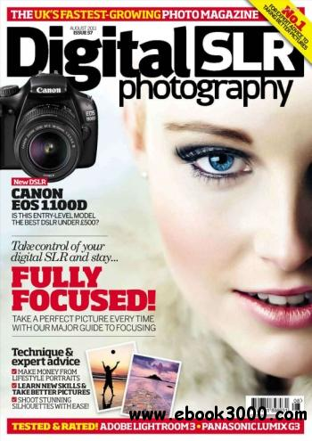 Digital SLR Photography - August 2011 free download