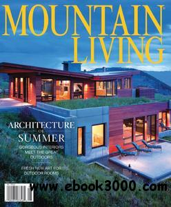Mountain Living - August 2011 free download