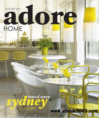 Adore Home Magazine August/September 2011 free download