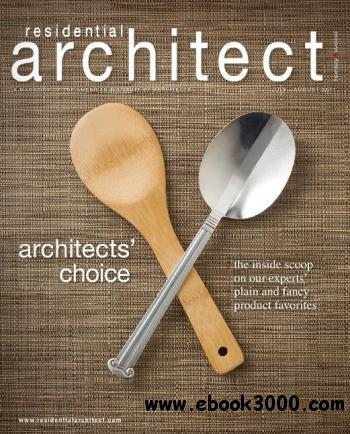 Residential Architect Magazine - July/August 2011 free download