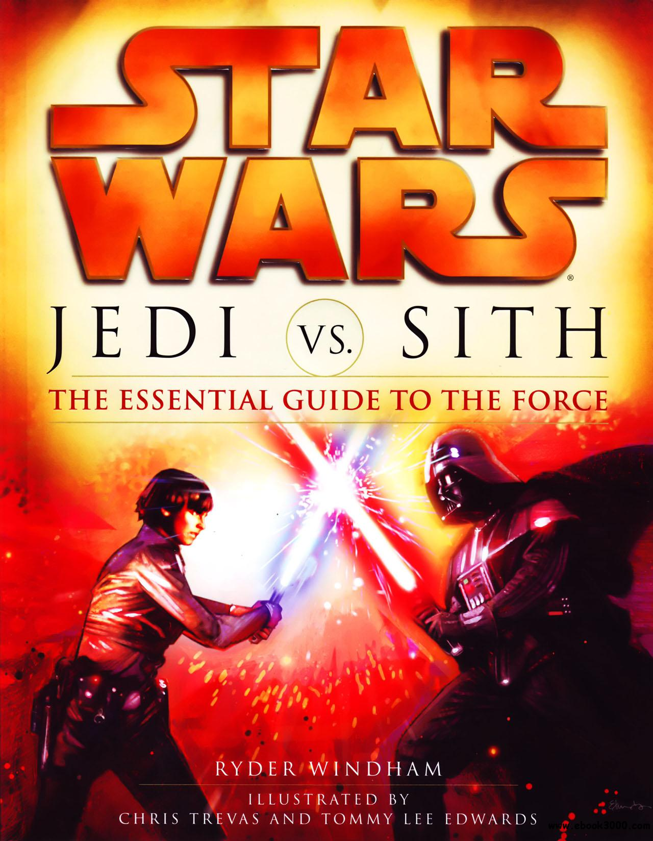Star Wars - Jedi Vs. Sith - Essential Guide to the Force (2007) free download