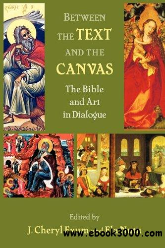 Between the Text and the Canvas: The Bible and Art in Dialogue (Repost) free download