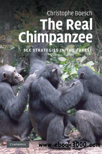 The Real Chimpanzee: Sex Strategies in the Forest free download