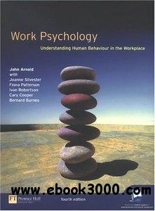 Work Psychology: Understanding Human Behaviour in the Workplace free download