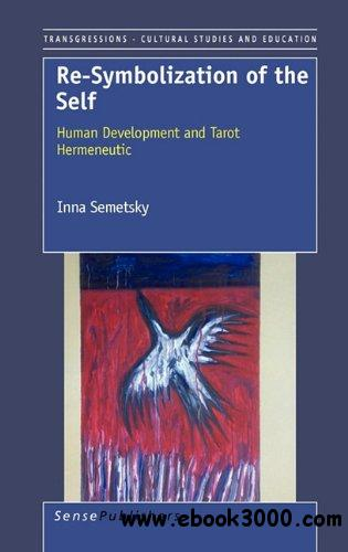 Re-Symbolization of the Self: Human Development and Tarot Hermeneutic free download