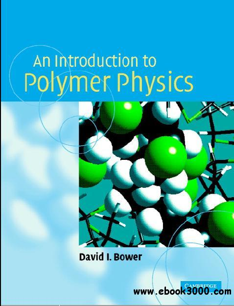 An Introduction to Polymer Physics by David I. Bower free download