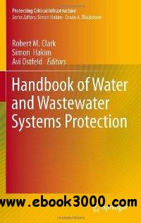 Handbook of Water and Wastewater Systems Protection (Protecting Critical Infrastructure) free download