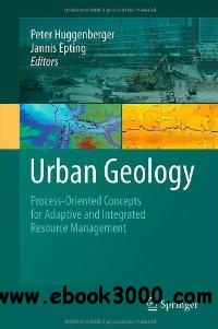 Urban Geology: Process-Oriented Concepts for Adaptive and Integrated Resource Management free download