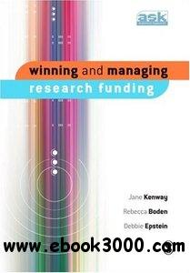 Winning and Managing Research Funding free download