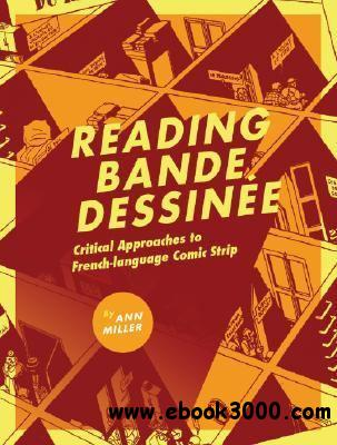Reading Bande Dessinee: Critical Approaches to French-language Comic Strip free download
