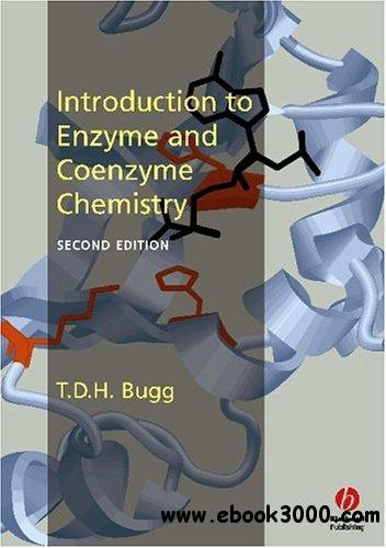Introduction to Enzyme and Coenzyme Chemistry by Tim Bugg free download