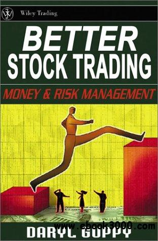 Better Stock Trading: Money and Risk Management free download