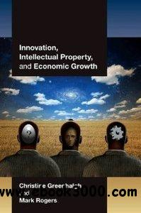 Innovation, Intellectual Property, and Economic Growth free download