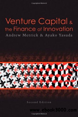 Venture Capital and the Finance of Innovation free download