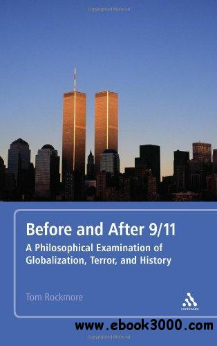 Before and After 9/11: A Philosophical Examination of Globalization, Terror, and History free download