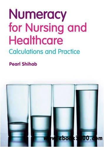 Numeracy in Nursing and Healthcare: Calculations and Practice free download