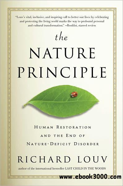 The Nature Principle: Human Restoration and the End of Nature-Deficit Disorder free download