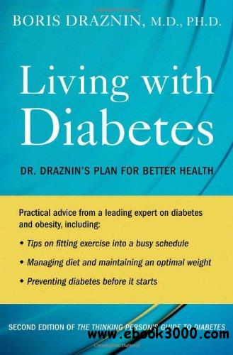 Living with Diabetes: Dr. Draznin's Plan for Better Health free download