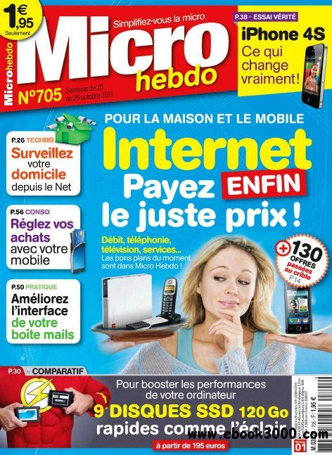 Micro Hebdo N 705 du 20 au 26 Octobre 2011 free download