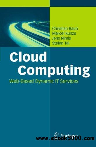 Cloud Computing: Web-Based Dynamic IT Services free download