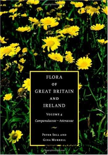 Flora of Great Britain and Ireland: Volume 4, Campanulaceae - Asteraceae free download
