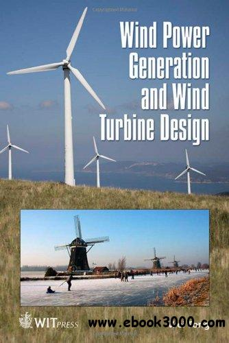 Wind Power Generation and Wind Turbine Design free download