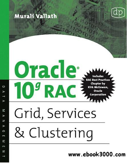 Oracle 10g RAC Grid, Services & Clustering free download