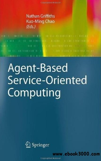 Agent-Based Service-Oriented Computing free download