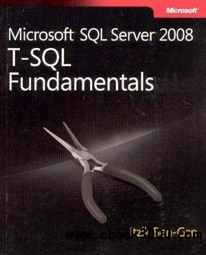 Microsoft® SQL Server® 2008 T-SQL Fundamentals free download
