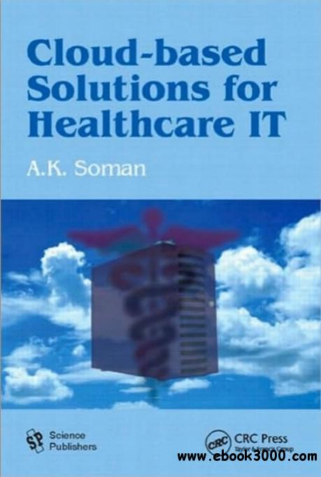 Cloud-Based Solutions for Healthcare IT free download