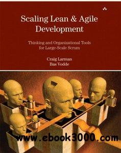 Scaling Lean & Agile Development: Thinking and Organizational Tools for Large-Scale Scrum free download