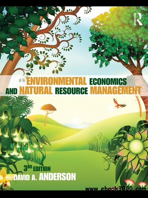 Environmental Economics and Natural Resource Management, 3rd Edition free download