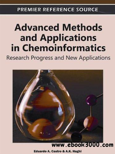 Advanced Methods and Applications in Chemoinformatics: Research Progress and New Applications free download