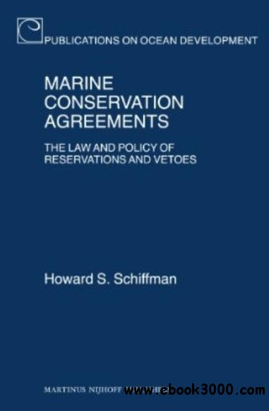 Marine Conservation Agreements: The Law and Policy of Reservations and Vetoes free download