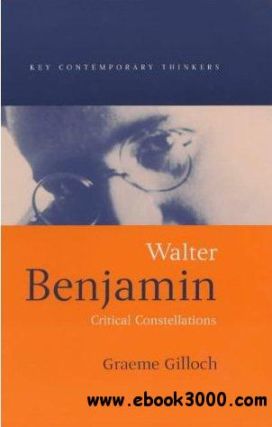 Walter Benjamin: Critical Constellation free download