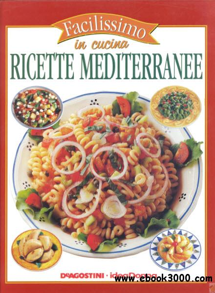 Facilissimo in Cucina 24 - Ricette Mediterranee free download