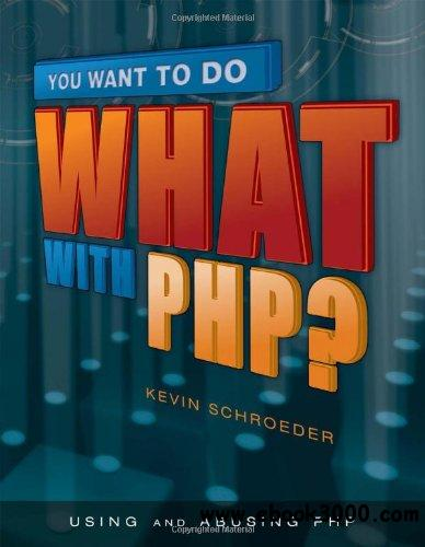 You Want to Do What with PHP? free download