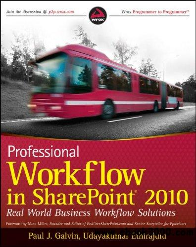 Professional Workflow in SharePoint 2010: Real World Business Workflow Solutions free download